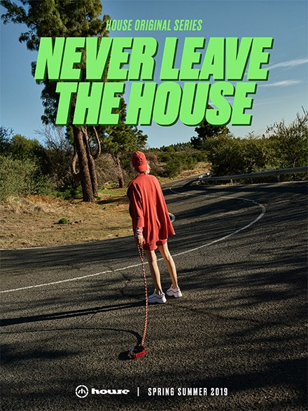 House Never Leave The House
