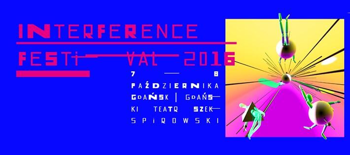Interference Festival 2016 – szansa dla ambitnych twórców!